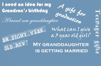 Gift Giving for your Grandchildren made simple, separated by age and gender, KID APPROVED!